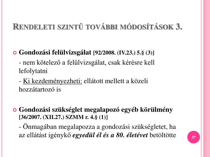 Rendeleti szintű további módosítások 3.