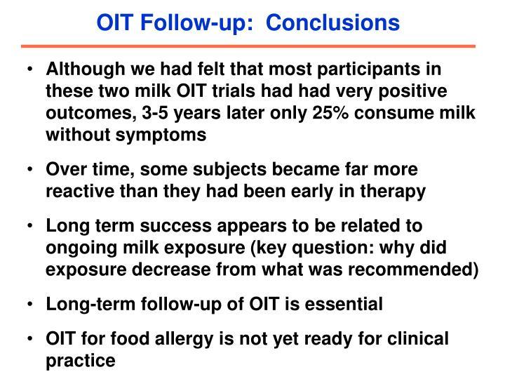 OIT Follow-up:  Conclusions