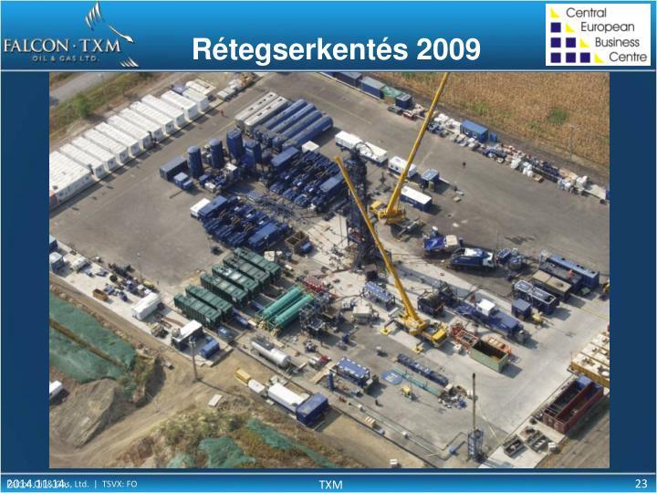 Rétegserkentés 2009