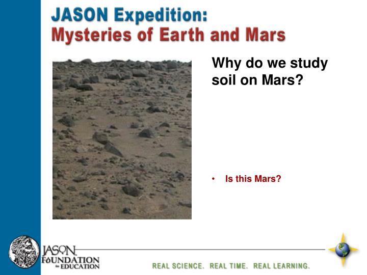 Why do we study soil on Mars?