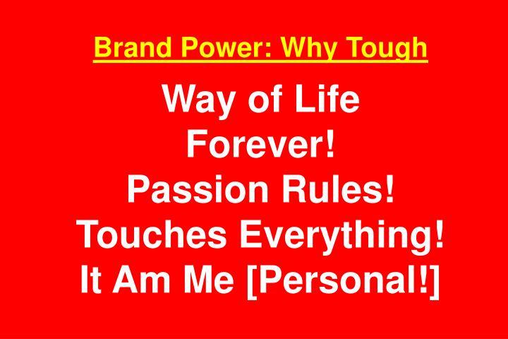 Brand Power: Why Tough