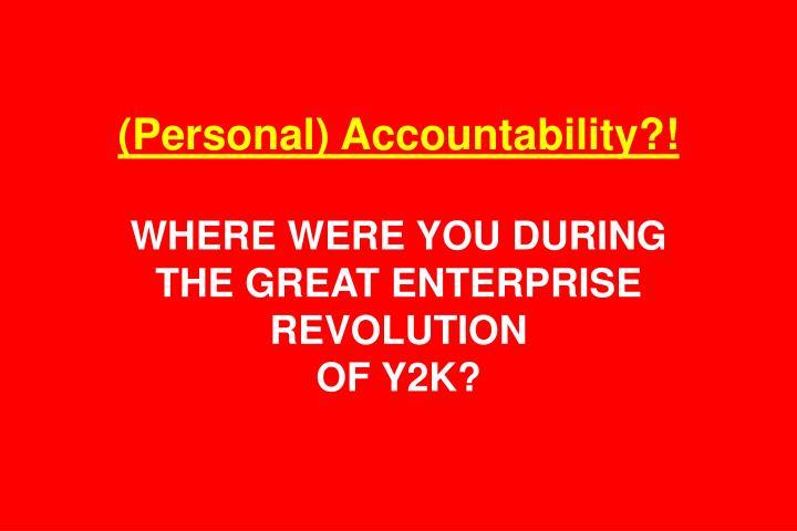 (Personal) Accountability?!