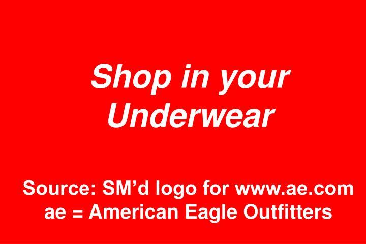 Shop in your Underwear