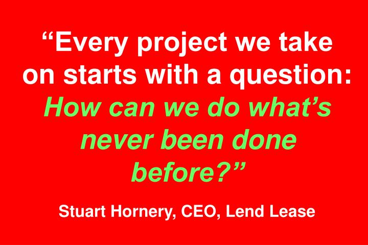 """""""Every project we take on starts with a question:"""