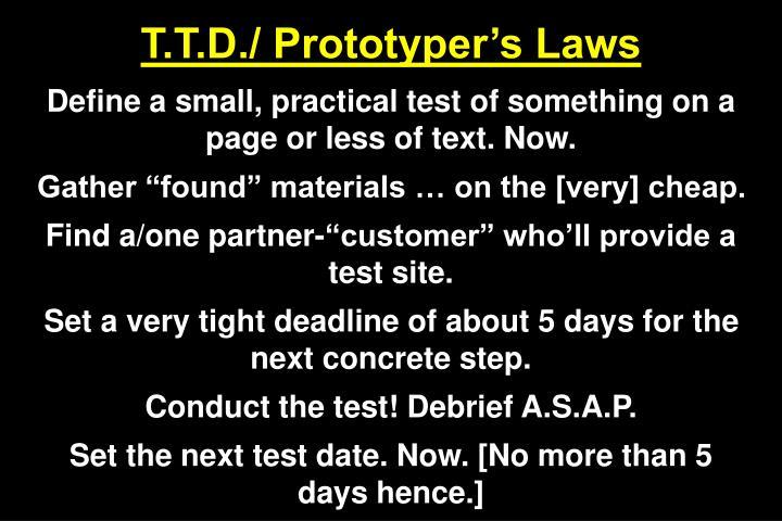 T.T.D./ Prototyper's Laws