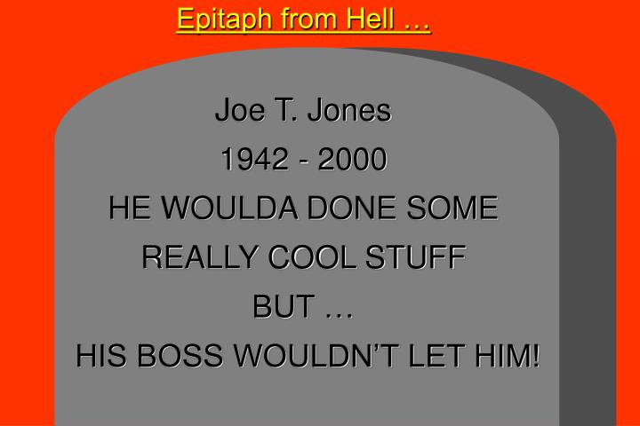 Epitaph from Hell …