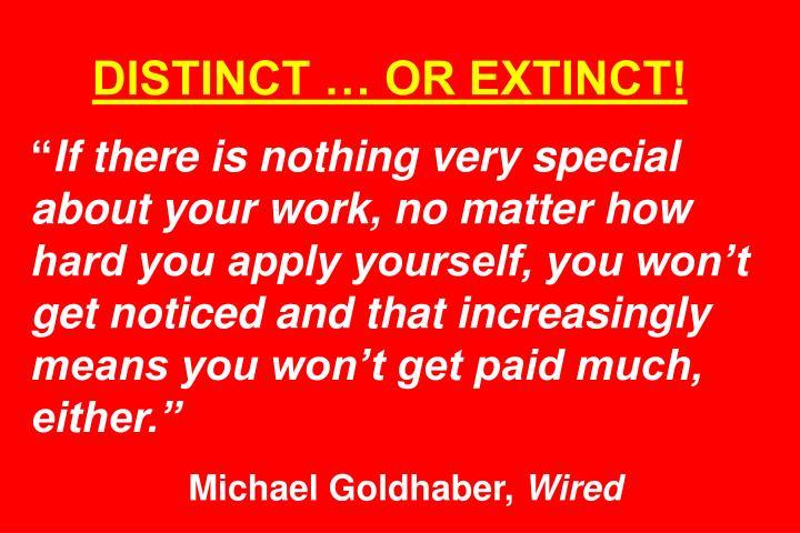 DISTINCT … OR EXTINCT!