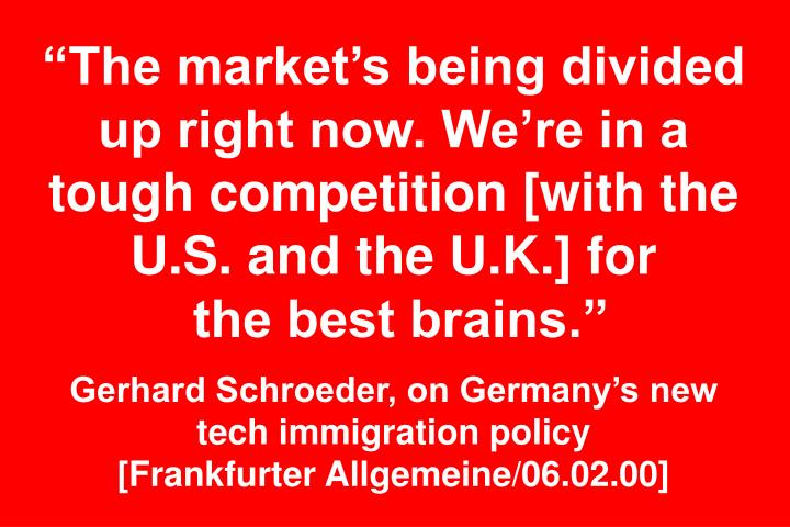 """""""The market's being divided up right now. We're in a tough competition [with the U.S. and the U.K.] for"""