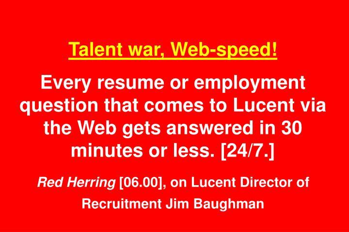 Talent war, Web-speed!