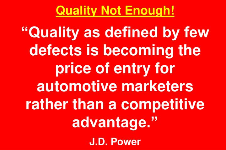 Quality Not Enough!
