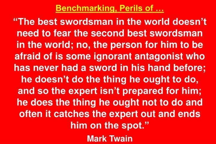Benchmarking, Perils of …