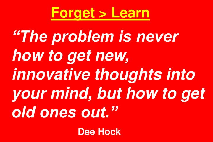 Forget > Learn