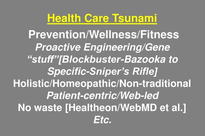 Health Care Tsunami