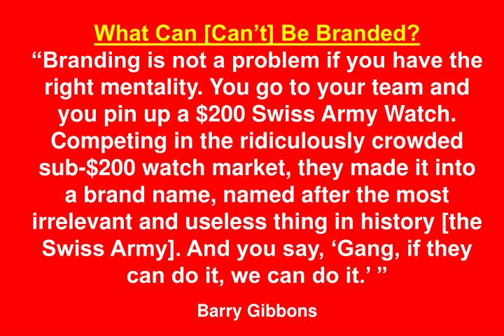 What Can [Can't] Be Branded?