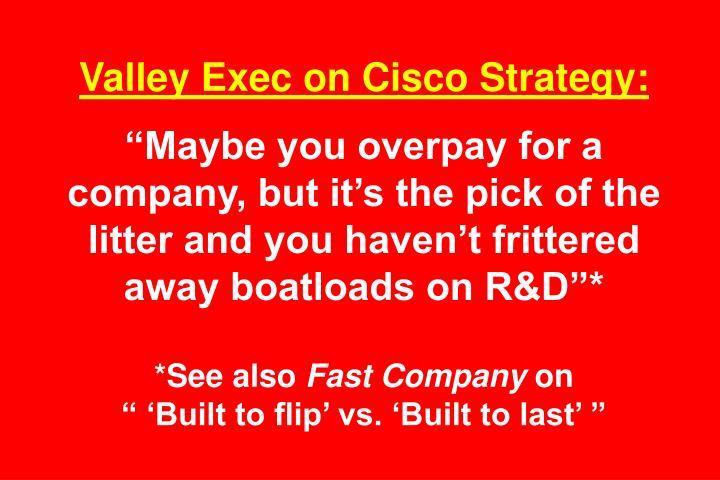 Valley Exec on Cisco Strategy: