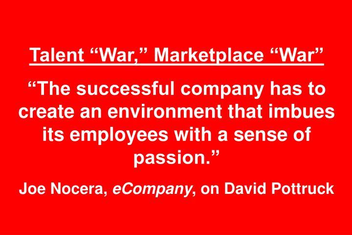 "Talent ""War,"" Marketplace ""War"""