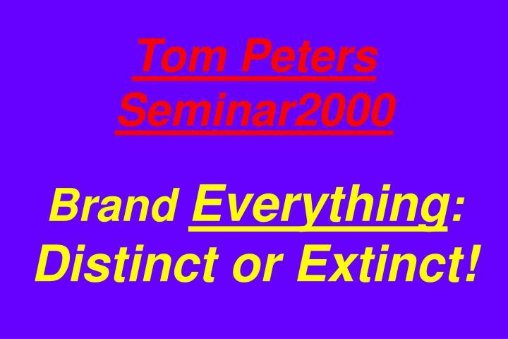 Tom Peters Seminar2000