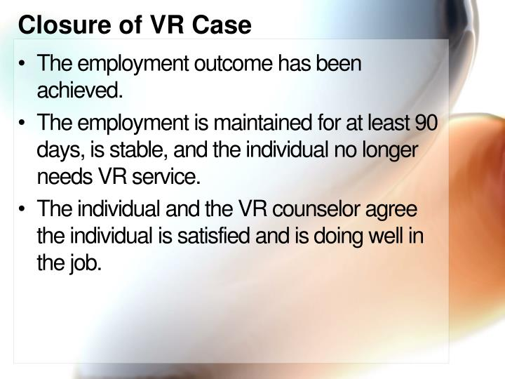 Closure of VR Case