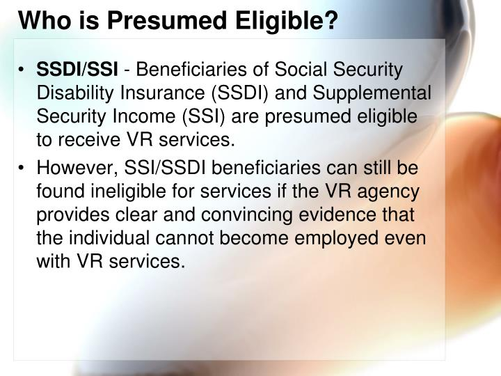 Who is Presumed Eligible?