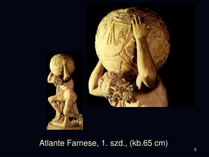 Atlante Farnese, 1. szd., (kb.65 cm)
