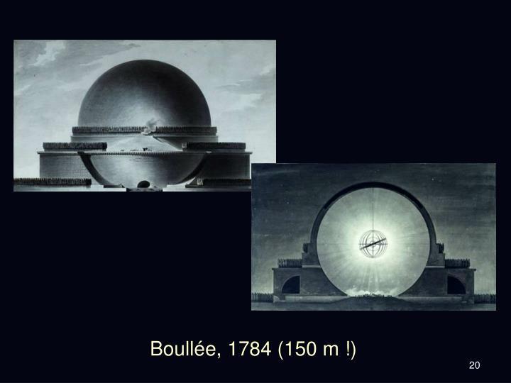Boullée, 1784 (150 m !)