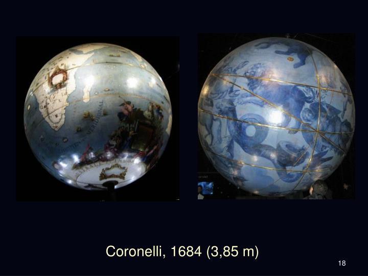 Coronelli, 1684 (3,85 m)