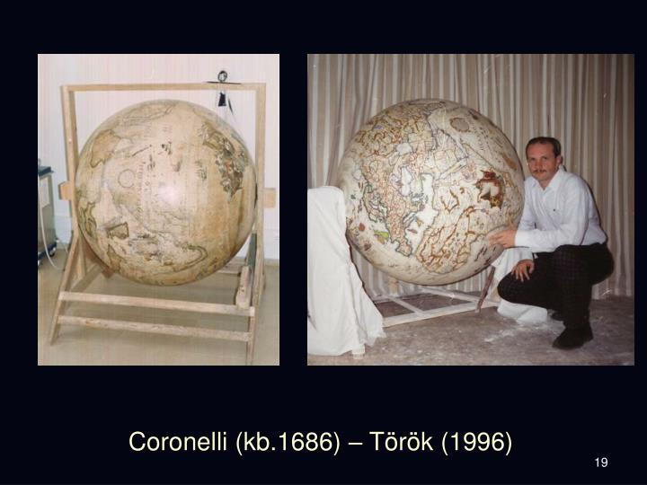 Coronelli (kb.1686) – Török (1996)