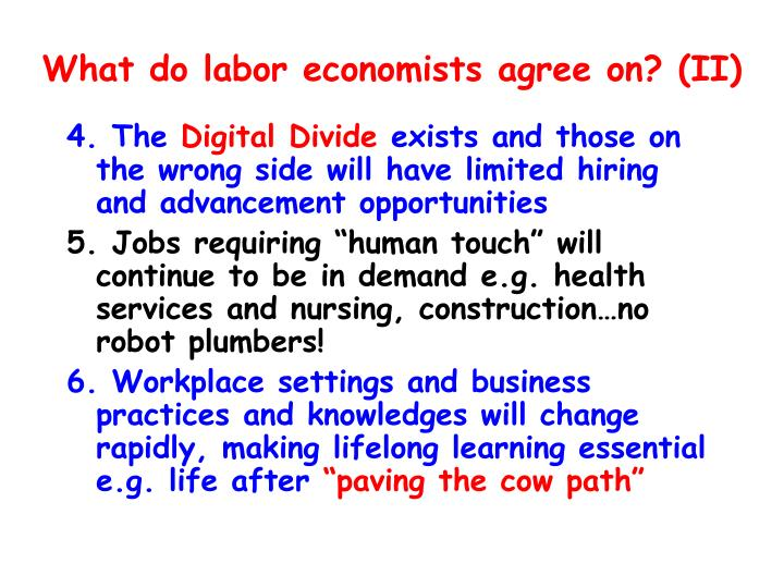 What do labor economists agree on? (II)