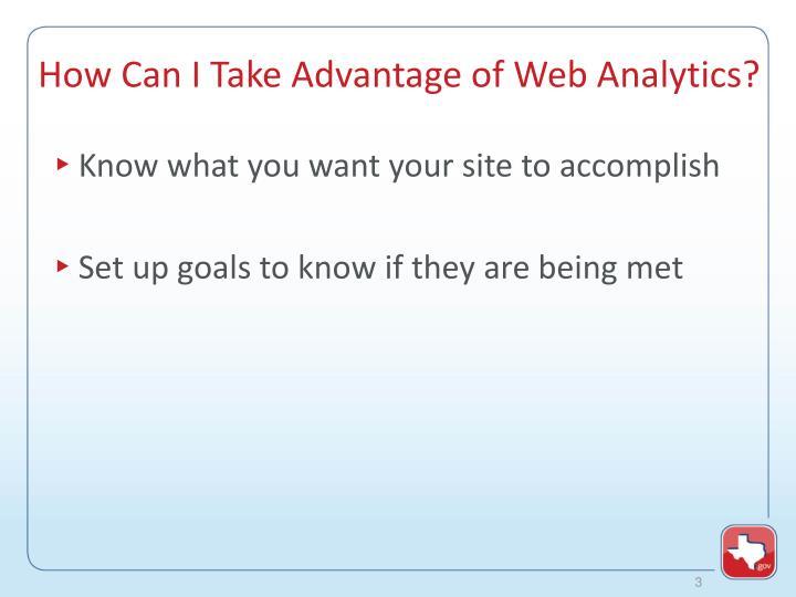 How can i take advantage of web analytics