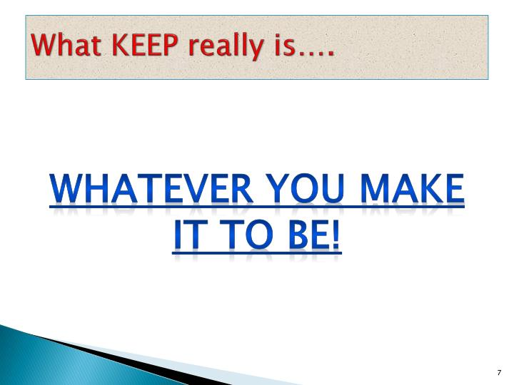 What KEEP really is….