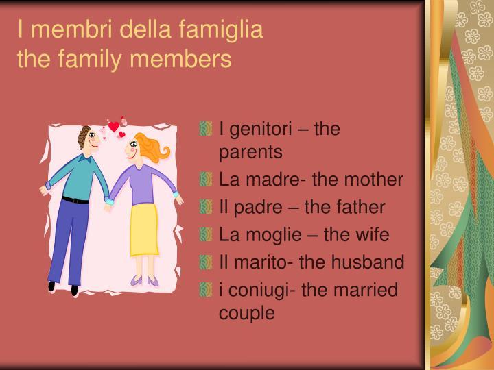 I membri della famiglia the family members