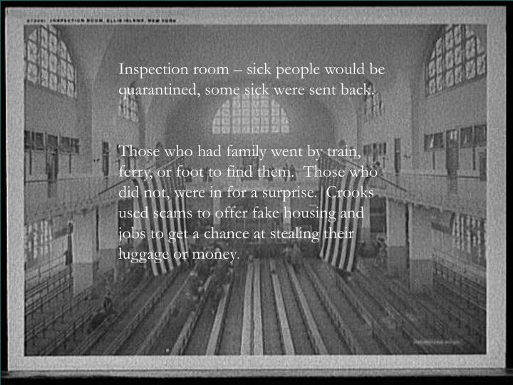 Inspection room – sick people would be quarantined, some sick were sent back.