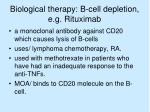 biological therapy b cell depletion e g rituximab