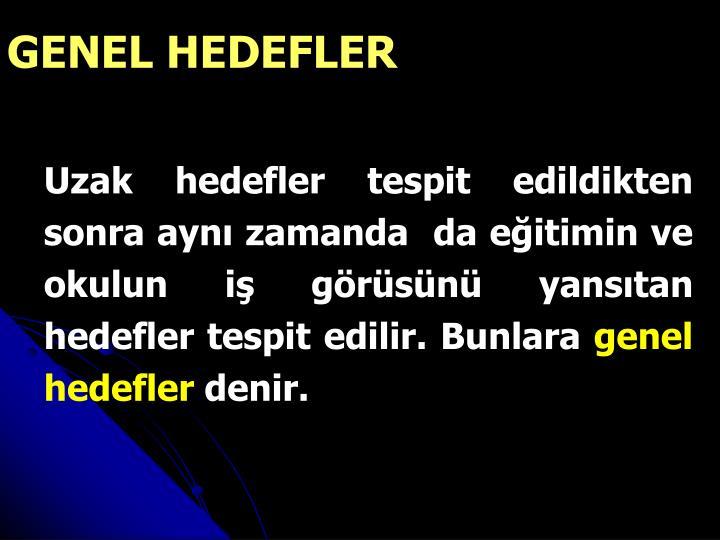 GENEL HEDEFLER