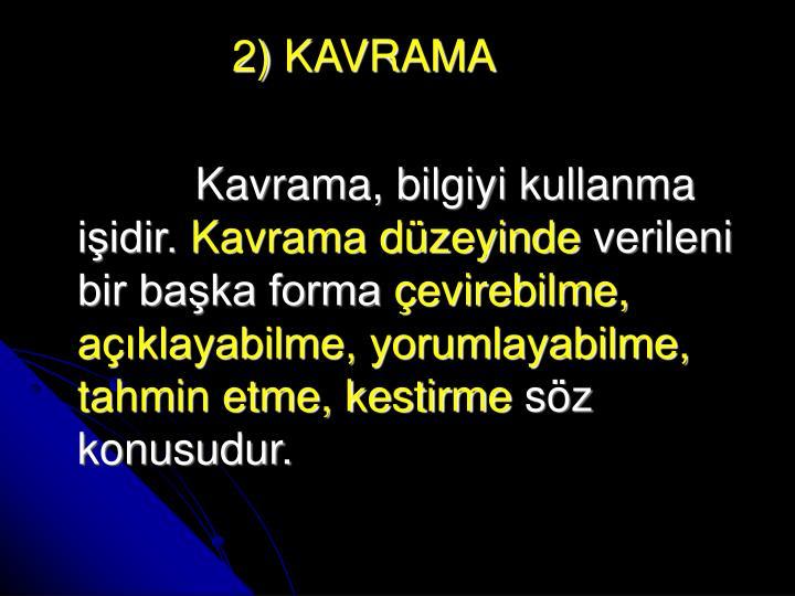 2) KAVRAMA