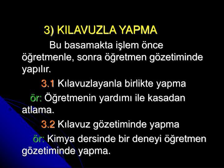 3) KILAVUZLA YAPMA