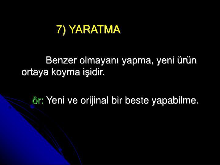 7) YARATMA