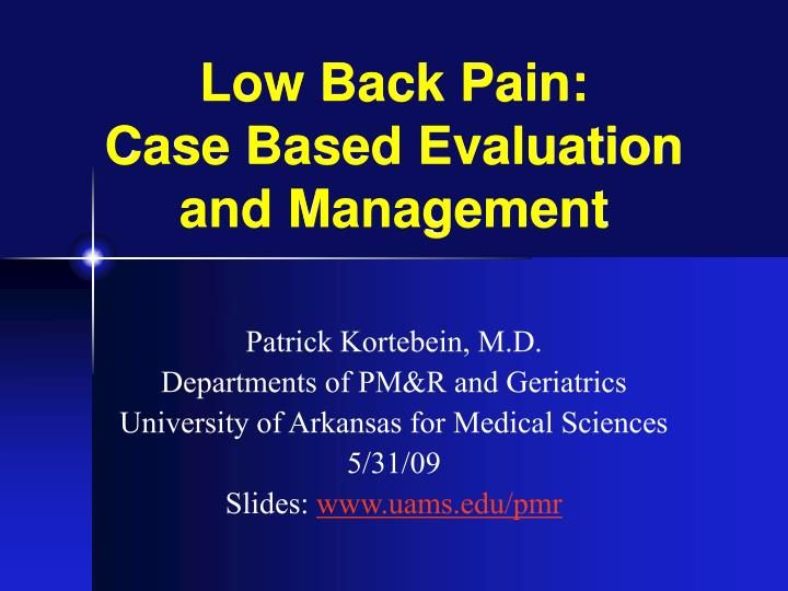 Low back pain case based evaluation and management