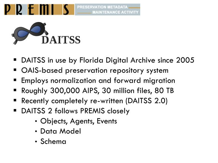 DAITSS in use by Florida Digital Archive since 2005