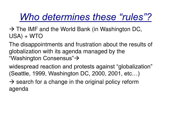 """Who determines these """"rules""""?"""