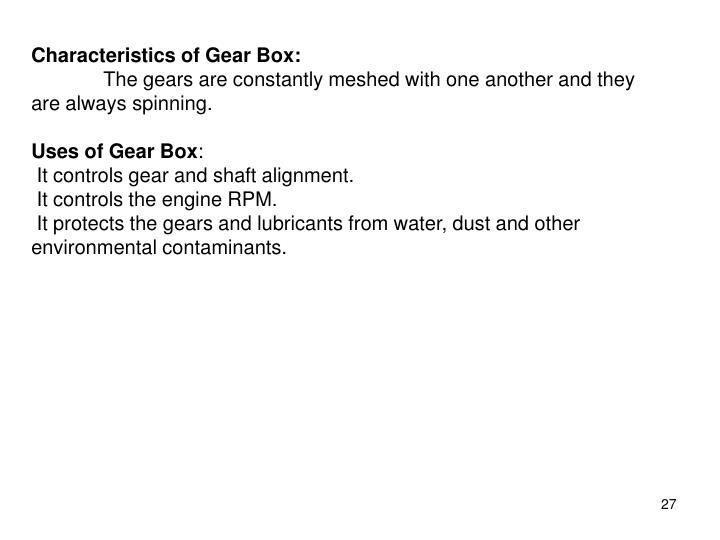 Characteristics of Gear Box: