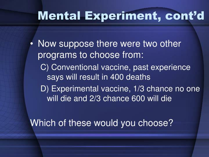 Mental Experiment, cont'd