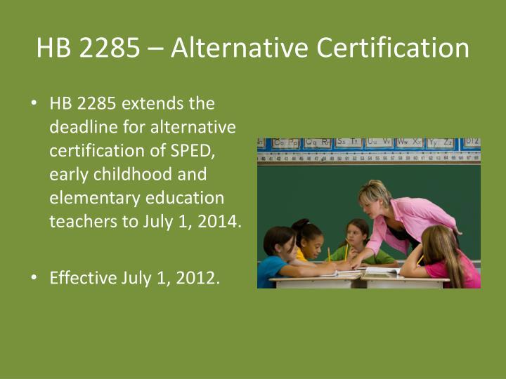 HB 2285 – Alternative Certification