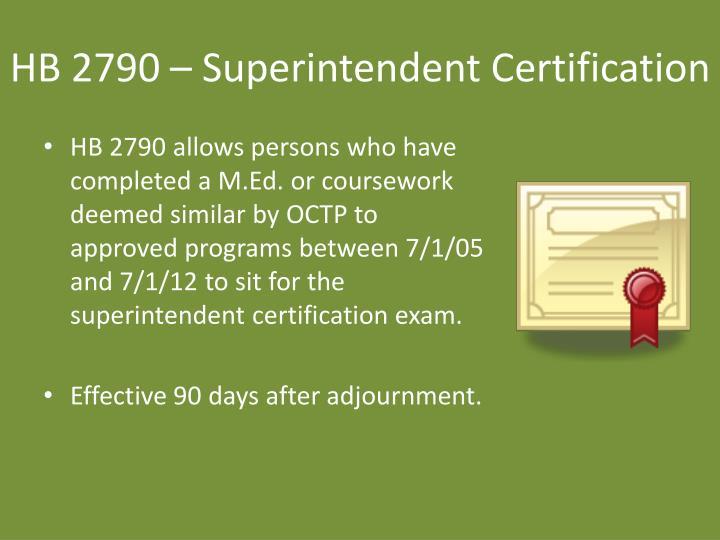 HB 2790 – Superintendent Certification