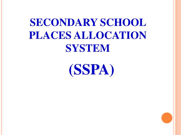 SECONDARY SCHOOL PLACES ALLOCATION SYSTEM