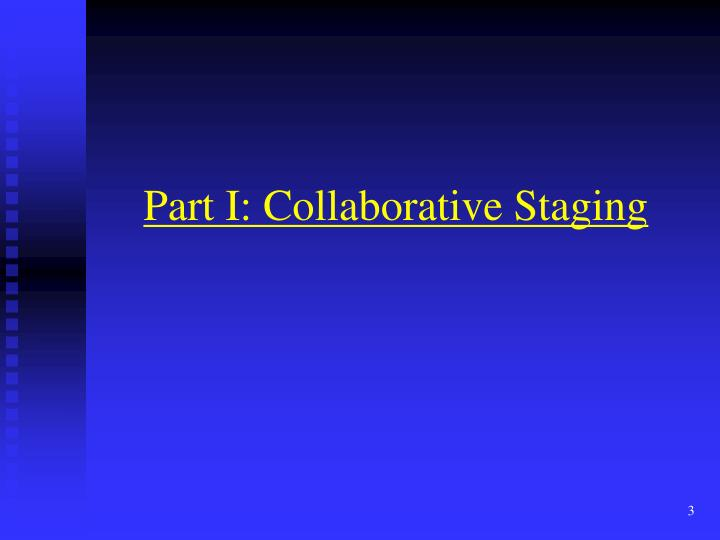 Part i collaborative staging