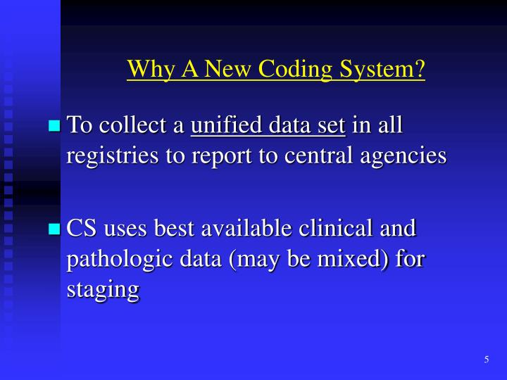 Why A New Coding System?