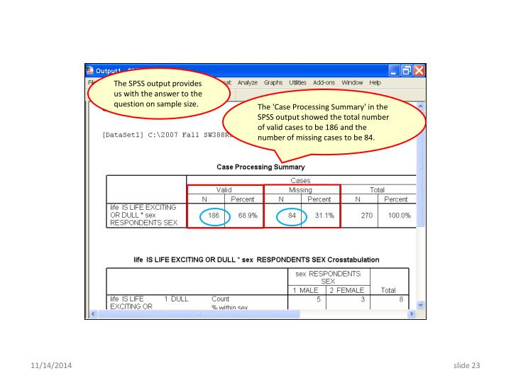The SPSS output provides us with the answer to the question on sample size.