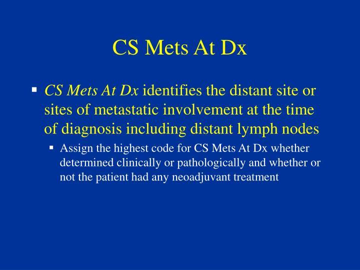 CS Mets At Dx