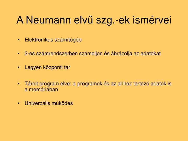 A Neumann elvű szg.-ek ismérvei